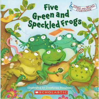 Free Download Five Green and Speckled Frogs (Sing and Read Storybook) by Constanza Basaluzzo PDF