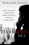Dark Soul Vol. 5 (Dark Soul, #5)