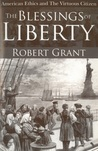 American Ethics and the Virtuous Citizen--The Blessings of Liberty