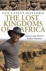 The Lost Kingdoms of Africa by Gus Casely-Hayford
