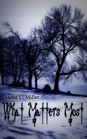 What Matters Most by Sasha L. Miller