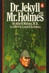 Dr. Jekyll and Mr.Holmes by Loren D. Estleman