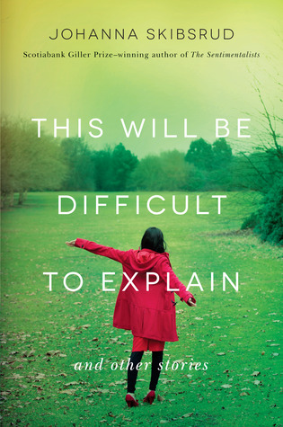 Free download This Will Be Difficult to Explain: And Other Stories MOBI