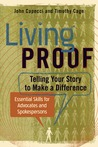 Living Proof: Telling Your Story to Make a Difference