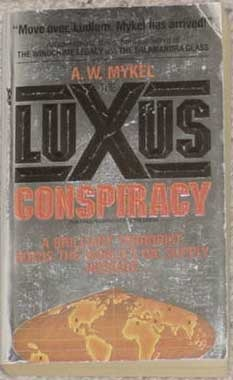 The Luxus Conspiracy by A.W. Mykel