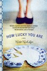 How Lucky You Are by Kristyn Kusek Lewis