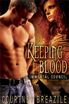 Keeping Blood (Immortal Council #2)