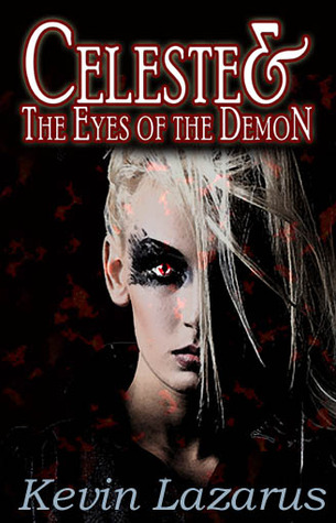Celeste and the Eyes of the Demon by Kevin Lazarus