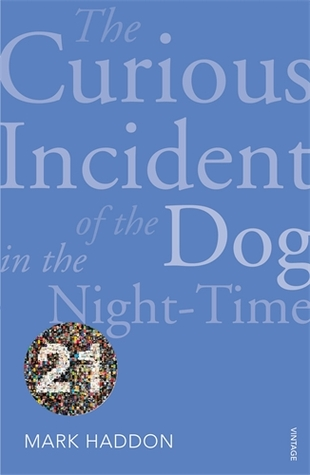 The Curious Incident of the Dog in the Night-time: Vintage 21 Edition