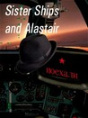 Sister Ships and Alastair