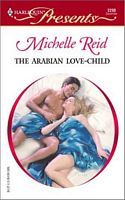The Arabian Love-Child by Michelle Reid