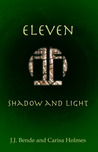 Eleven (Shadow and Light, #1)