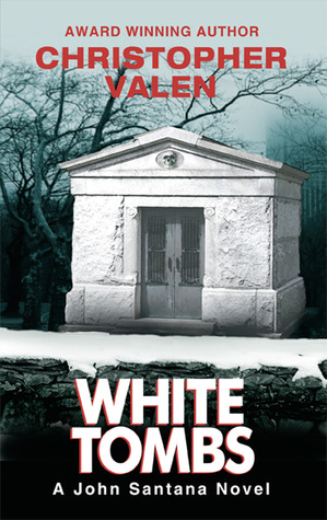 White Tombs (John Santana, #1)