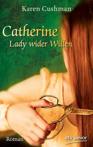 Catherine, Lady Wider Willen[Roman]