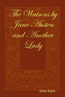 The Watsons by Jane Austen and Another Lady by Helen  Baker