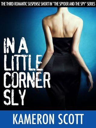 In A Little Corner Sly (The Spyder and the Spy #3)