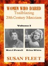 Women Who Dared: Trailblazing 20th Century Musicians