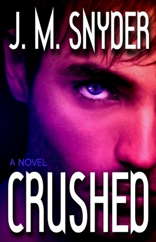 Crushed by J.M. Snyder