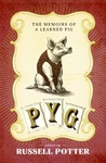 Pyg: The Memoirs of a Learned Pig