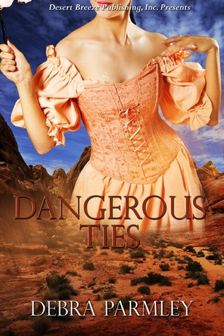 Dangerous Ties by Debra Parmley