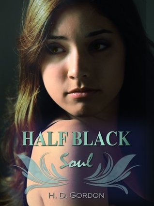 Half Black Soul by H.D. Gordon