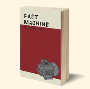 Fast Machine by Elizabeth Ellen
