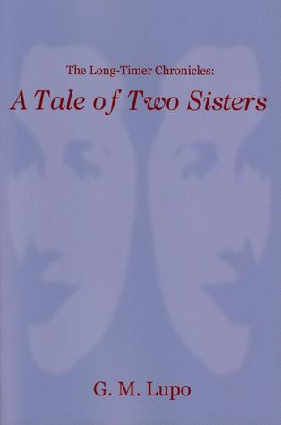 A Tale Of Two Sisters by G.M.  Lupo