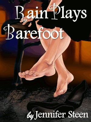 Rain Plays Barefoot by Jennifer Steen
