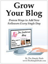 Grow Your Blog: Proven Ways to Add New Followers Every Single Day