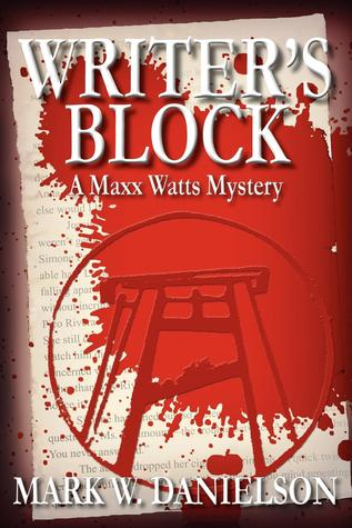 Writer's Block by Mark W. Danielson
