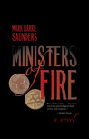Ministers of Fire: A Novel