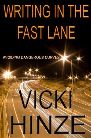 Writing in the Fast Lane by Vicki Hinze