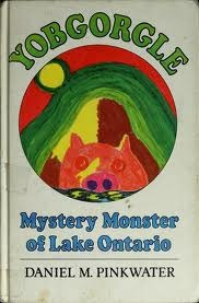 Yobgorgle, Mystery Monster of Lake Ontario by Daniel Pinkwater