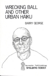 Wrecking Ball and Other Urban Haiku by Barry George