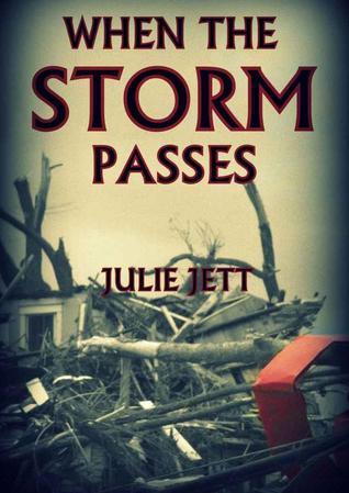 When the Storm Passes by Julie Jett