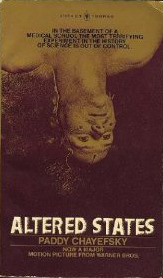 Altered States by Paddy Chayefsky