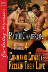 Commando Cowboys Reclaim Their Love (Wyoming Warriors, #4)