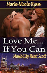 Love Me If You Can (Music City Heat, #1)