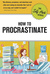 How to Procrastinate (The Self-Hurt Series)