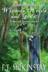 Wizards, Woods and Gods: Tales of Integration