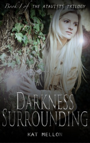Darkness Surrounding by Kat Mellon