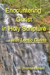 Encountering Christ in Holy Scripture with Lectio Divina
