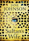 The Sultan's Wife by Jane Johnson