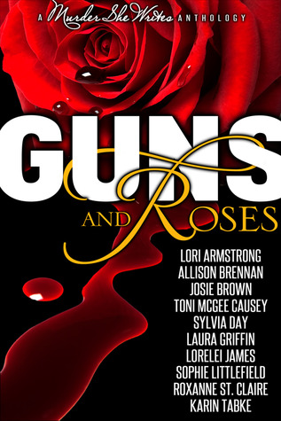 Guns and Roses (Includes: PI Julie Collins; Bobbie Faye, #3.5; Rough Riders, #12.5; Bullet Catcher; Shadow Stalkers, #3; Housewife Assassin)