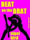 Beat on the Brat and Other Stories
