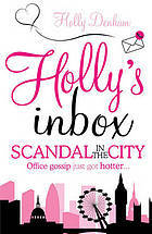 Holly's inbox : Scandal in the city