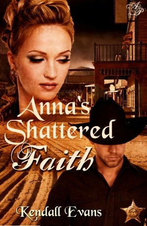 Anna's Shattered Faith by Kendall Evans
