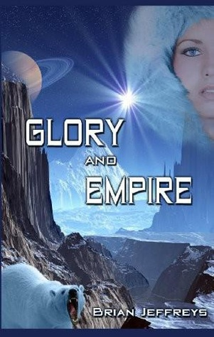 Glory and Empire by Brian Jeffreys