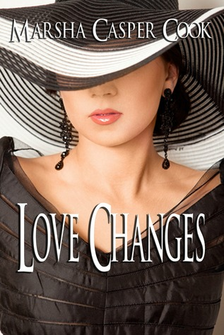 Love Changes by Marsha Casper Cook