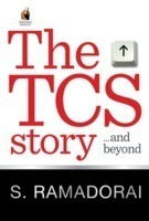 The TCS Story . . . And Beyond by S. Ramadorai